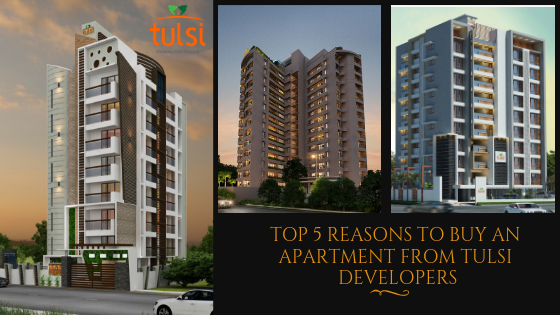 TOP 5 REASONS TO BUY AN APARTMENT FROM TULSI DEVELOPERS (2)